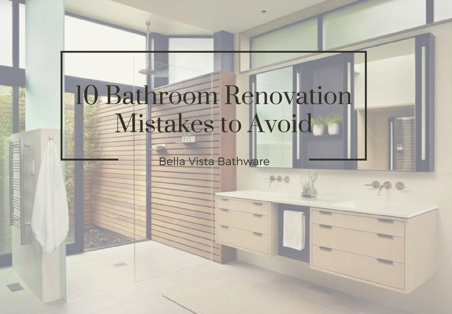 10 bathroom renovation mistakes bella vista bathware for Bathroom renovation mistakes