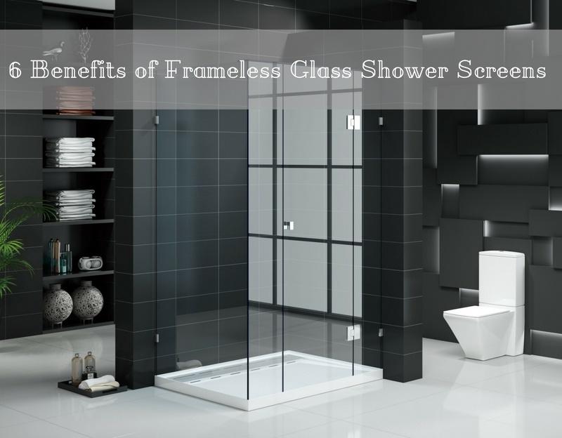 Benefits of Frameless Glass Shower Screens