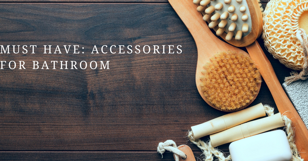 Must Have Accessories for Bathroom