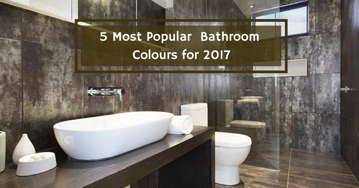 5 most popular bathroom colours for 2017 bella vista for Bathroom designs and colours